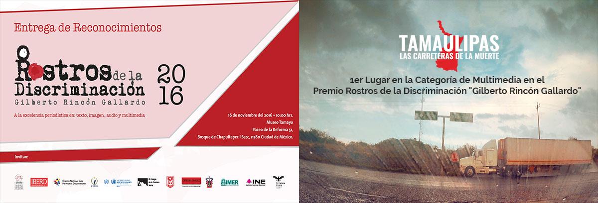 Tamaulipas: Las Carreteras de la Muerte, reportaje ganador del Premio Rostros de la Discriminación 2016