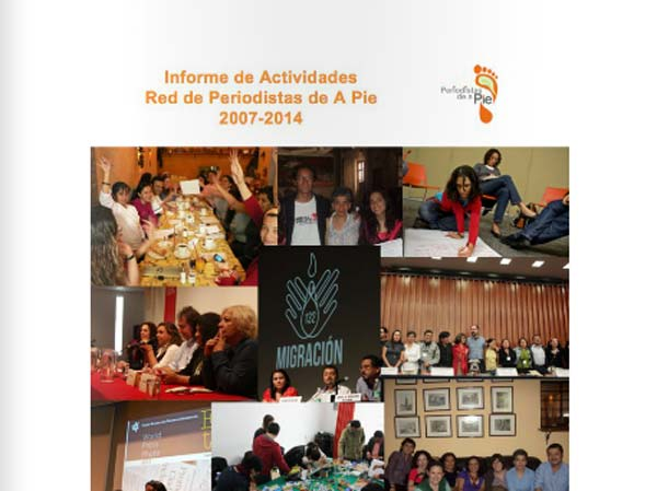 Informe de actividades de la Red de Periodistas de A Pie 2007-2014