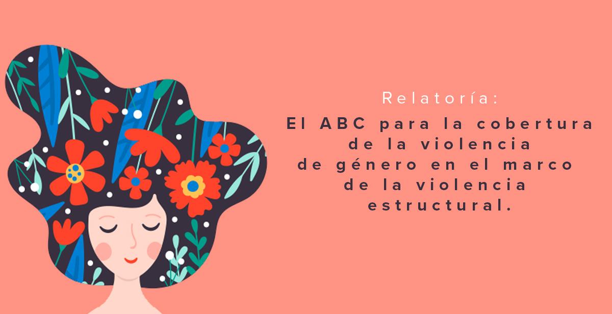 El ABC para la cobertura de la violencia de género en el marco de la violencia estructural