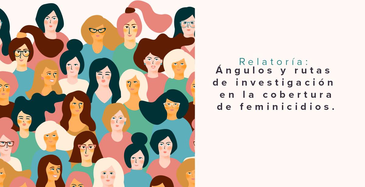 Ángulos y rutas de investigación en la cobertura de feminicidios