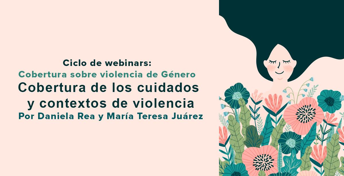 Video Webinar: Cobertura de los cuidados y los contextos de la violencia