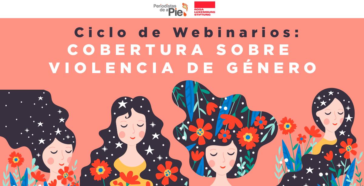 """Webinars: """"Hacia una mirada de 360 grados en la cobertura de la violencia de género"""""""