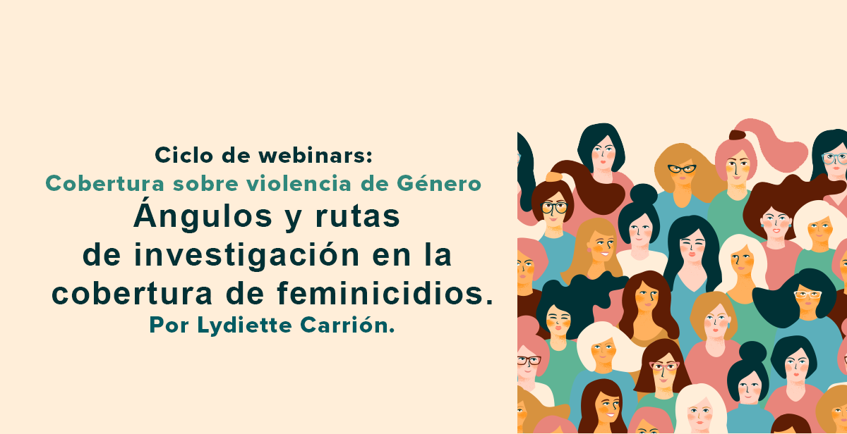 Video Webinar: Ángulos y rutas de investigación en la cobertura de feminicidios