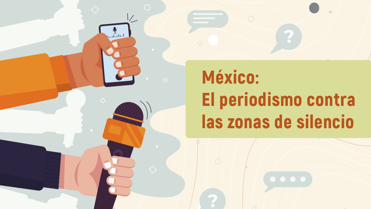 México: El periodismo contra las zonas de silencio
